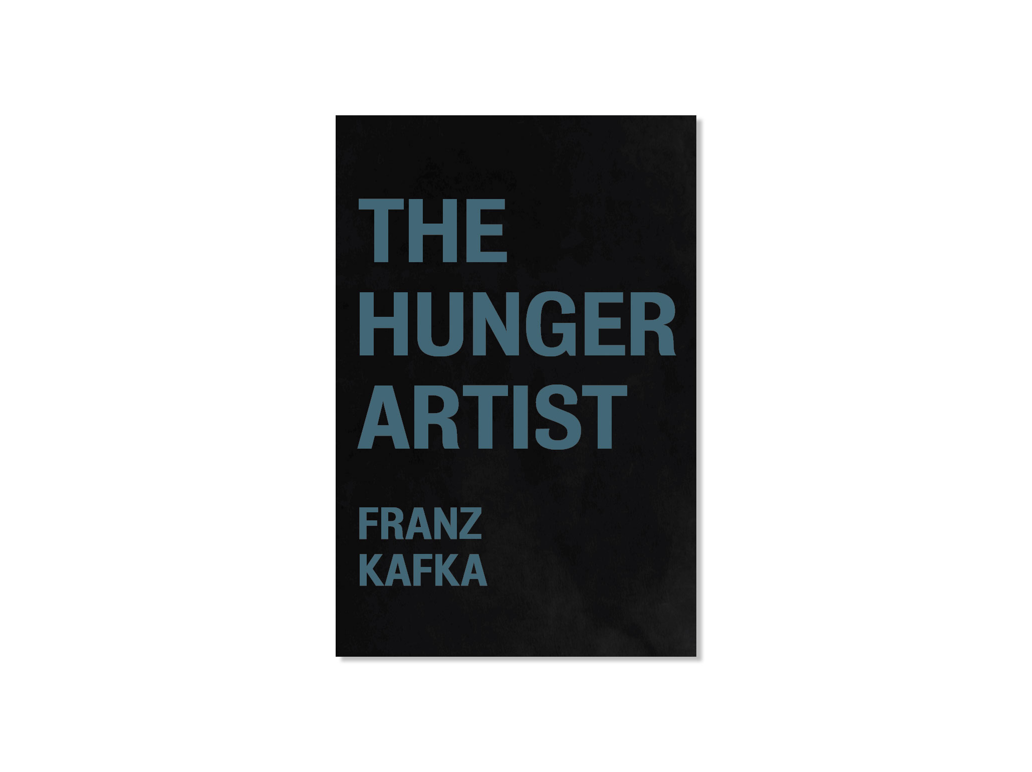 The Hunger Artist by Franz Kafka Front Cover